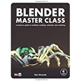 Blender Master Class: A Hands-On Guide to Modeling, Sculpting, Materials, and Rendering by Ben Simonds (2013-03-03)