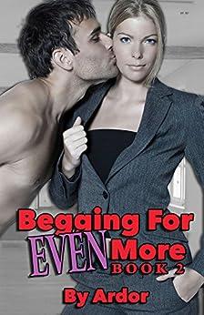 Begging For Even More Femdom Domination, Book 2 (Begging For More) (English Edition) de [Ardor]