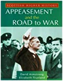 Scottish Higher History: Appeasement and the Road To War: Written by Elizabeth Trueland, 2006 Edition, Publisher: Hodder Gibson [Paperback]