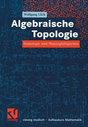 Algebraische Topologie: Homologie und Mannigfaltigkeiten (vieweg studium; Aufbaukurs Mathematik)
