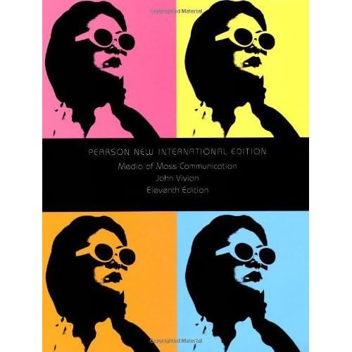 Media of Mass Communication by John Vivian (2013-07-29)