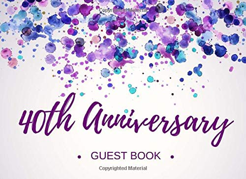 40th Anniversary Guest Book: Visitor Registry - Memory Book Signature Keepsake - Fortieth Celebration Party