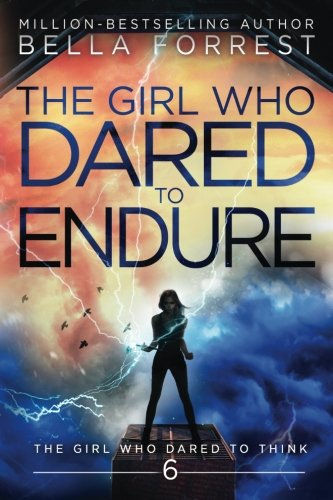 The Girl Who Dared to Think 6: The Girl Who Dared to Endure: Volume 6