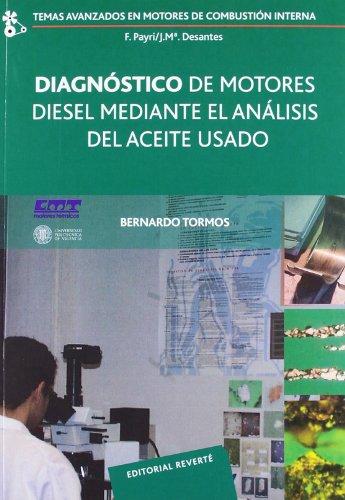 Diagnóstico De Motores Diesel Mediante El Análisis Del Aceite Usado (Temas Avanzados en Motores de Combustión Interna)
