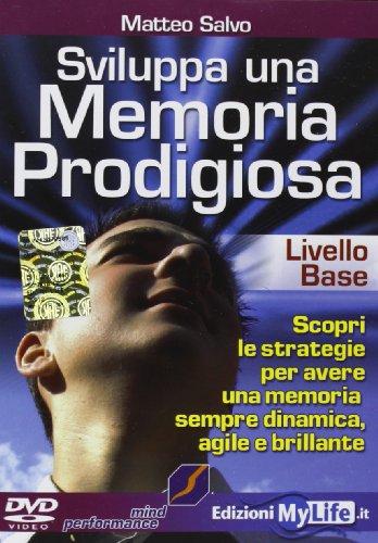 Sviluppa una memoria prodigiosa. Livello base. Con DVD