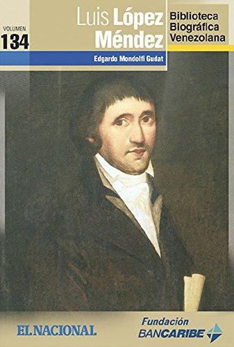 Luis López Méndez (Biblioteca Biográfica Venezolana nº 134)