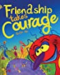 Friendship takes courage