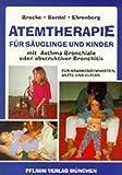 Atemtherapie für Säuglinge und Kinder mit Asthma Bronchiale oder obstruktiver Bronchitis