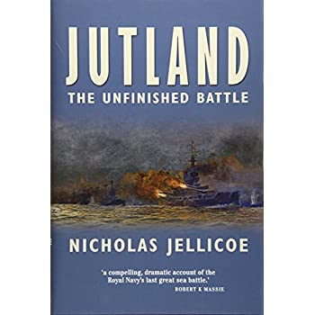 Jutland- The Unfinished Battle : A Personal History of a Naval Controversy