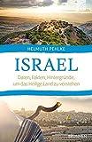 Israel: Daten, Fakten, Hintergründe, um das Heilige Land zu verstehen - Helmuth Pehlke