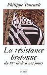 La Résistance bretonne du Xve siècle à nos jours par Tourault
