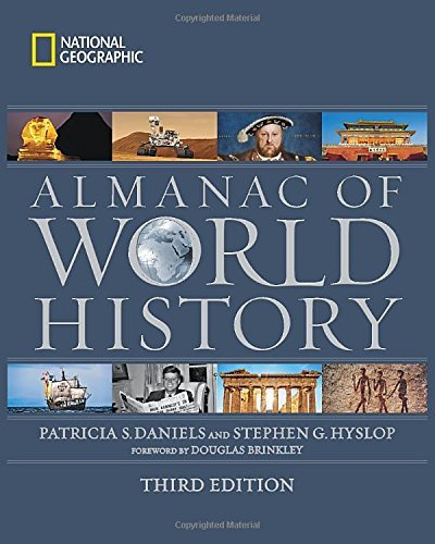 National Geographic Almanac of World History, 3rd Edition: Written by Patricia S. Daniels, 2014 Edition, (3rd Revised edition) Publisher: National Geographic Society [Hardcover]