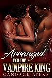 VAMPIRE MENAGE: Arranged for the Vampire King