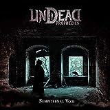Undead Prophecies: Undead Prophecies - Sempiternal Void (Audio CD)