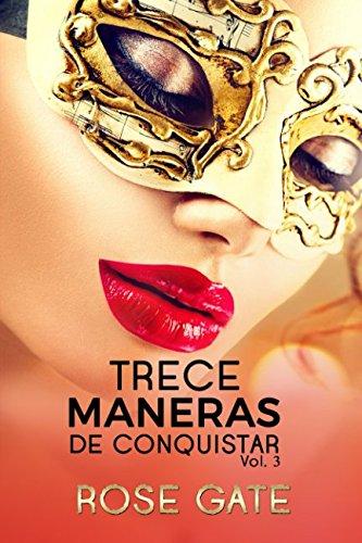 TRECE MANERAS DE CONQUISTAR: Continuación TRECE FANTASÍAS (vol)