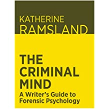 The Criminal Mind: A Writer's Guide to Forensic Psychology (English Edition)