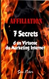 Telecharger Livres Affiliation 7 Secrets d un Virtuose du Marketing Internet (PDF,EPUB,MOBI) gratuits en Francaise