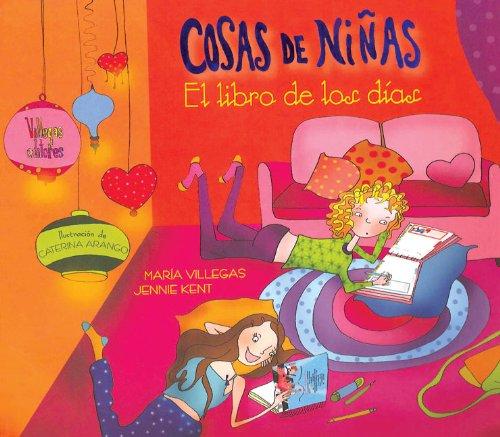 Cosas de Ninas: El Libro de los Dias [With Sticker(s) and Heart Shaped Lock, Key] por Maria Villegas, Jennie Kent