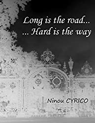 Long is the road... ...Hard is the way