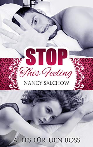 Stop This Feeling: Alles für den Boss