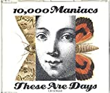 These Are Days by 10000 Maniacs