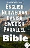 English Norwegian Danish Swedish Parallel Bible: King James 1611 - Bibelen 1930 - Dansk 1931 - Svensk Bibel 1917 (Parallel Bible Halseth Book 71)