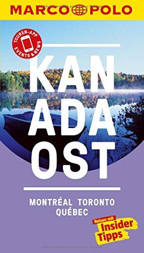 MARCO POLO Reiseführer Kanada Ost, Montreal, Toronto, Québec: Reisen mit Insider-Tipps. Inkl. kostenloser Touren-App und Events&News