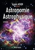 Astronomie Astrophysique - 5e éd.