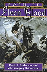Born Of Elven Blood (Dragonflight) by Kevin J. Anderson (1995-06-01)