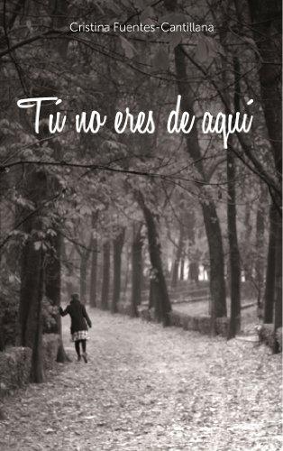Tú no eres de aquí (Spanish Edition)