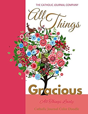 All Things Gracious All Things Lovely Catholic Journal Color Doodle: European Edition First Communion Party Supplies in All Departments First Holy ... in all 11th Birthday Gifts for Girls in all D