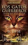 Eclipse: Los gatos guerreros - El poder de los tres IV par Hunter