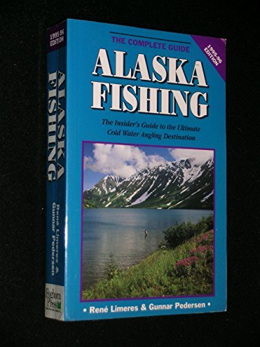 Alaska Fishing: The Complete Guide by Rene Limeres (1995-02-02)