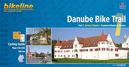 Cycling Guide Danube Bike Trail 1: Part 1: German Danube. From Donaueschingen to Passau 1:50.000, 580 km, GPS-Tracks-Download, wetterfest/reißfest (Cycline Radtourenbücher)