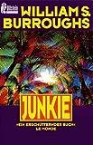 Junkie. Bekenntnisse eines unbekehrten Rauschgifts?chtigen