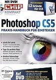 Chip Kompakt Photoshop CS5: Praxis-Handbuch für Einsteiger (2010-09-05)