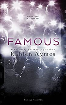 Famous (The Famous Novels Book 1) by [Aymes, Kahlen]