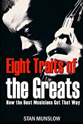 Eight Traits of the Greats: How the Best Musicians Get That Way (English Edition)