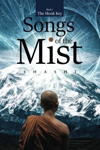Songs of the Mist (The Monk Key Series) (Volume 1) by Shashi . (2015-12-22)