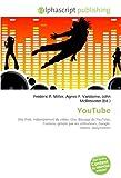 YouTube: Site Web, Hébergement de vidéo, Clip, Blocage de YouTube, Contenu généré par les utilisateurs, Google  Vidéos, Dailymotion