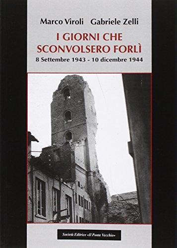 I giorni che sconvolsero forlì, 8 settembre 1943-10 dicembre 1944