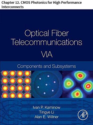 Optical Fiber Telecommunications VIA: Chapter 12. CMOS Photonics for High Performance Interconnects (Optics and Photonics) (English Edition) -