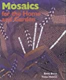 Mosaics for the Home and Garden by Emma Biggs (2001-10-26)