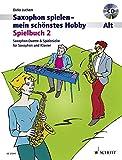 Saxophon spielen - mein schönstes Hobby: Spielbuch 2. 1-2 Alt-Saxophone, Klavier ad libitum. Spielbuch mit CD.