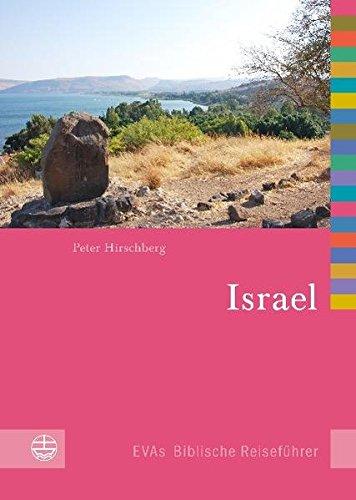 Israel und die palästinensischen Gebiete (EVAs Biblische Reiseführer)