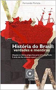 História Do Brasil: Verdades E Mentiras por Fernando Portela Gratis