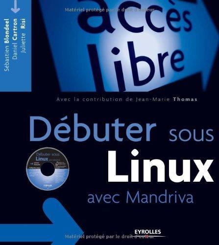 Débuter sous Linux avec Mandriva (1Cédérom) de Sébastien Blondeel (5 janvier 2006) Broché