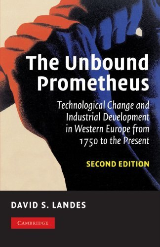 The Unbound Prometheus: Technological Change and Industrial Development in Western Europe from 1750 to the Present by Landes, David S. (2003) Paperback