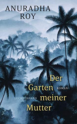 Buchseite und Rezensionen zu 'Der Garten meiner Mutter: Roman' von Anuradha Roy