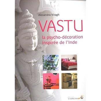 Vastu, la psychodécoration inspirée de l'Inde